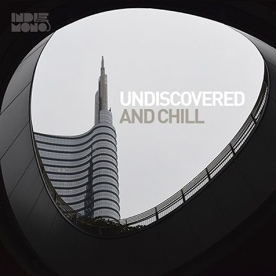 Undiscovered & Chill - Calm and Harmonic