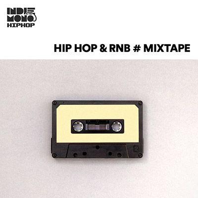 2018 - 2019 Hip Hop / R&B Mixtape - INDIEMONO - SPOTIFY