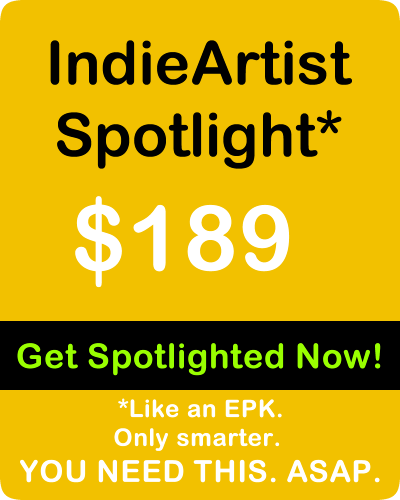 IndieArtist Spotlight - Like an EPK. Only Smarter. YOU NEED THIS. ASAP.