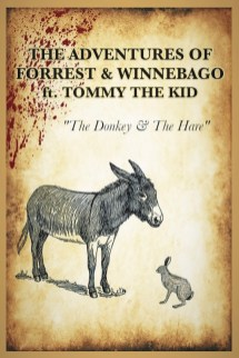 The Adventures of Forrest and Winnebago ft. Tommy the Kid: The Donkey and The Hare