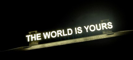 The World Is (Y)Ours