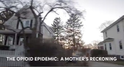 The Opioid Epidemic: A Mother's Reckoning