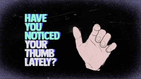 Don't Be Dumb Use Your Thumb