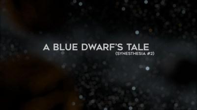 A Blue Dwarf's Tale