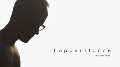 Happenstance - Episode Three