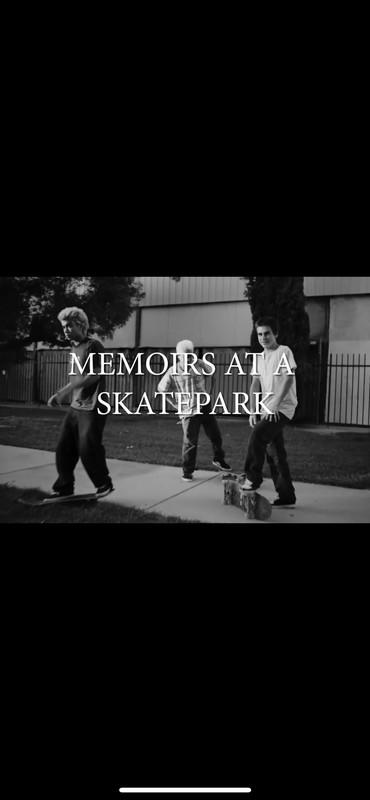 Memoirs at a Skatepark