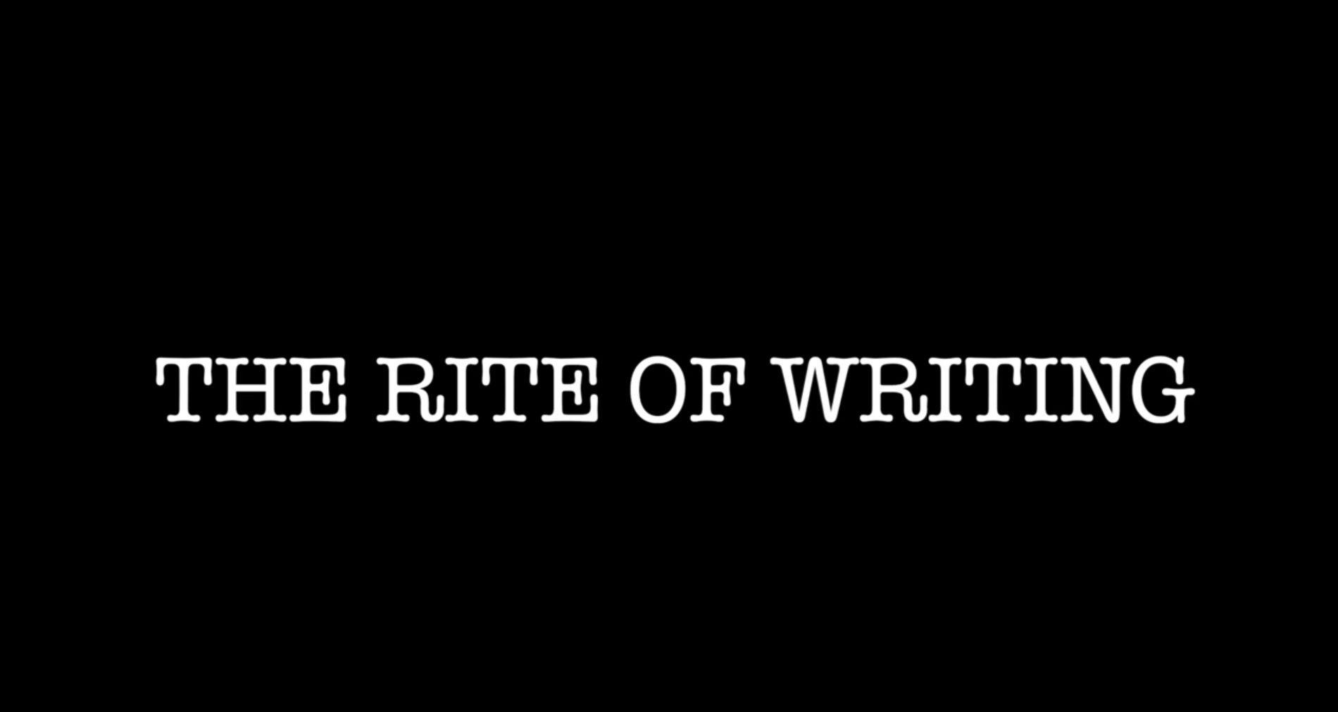 The Rite of Writing