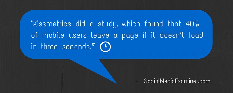 40% of mobile users leave a page if it doesn't load in three seconds