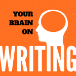 Your Brain on Writing (And Why it Matters)