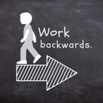 Work your plan backwards from your goal.