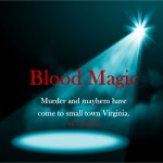 """Enjoy Summer Thrills and Chills with """"Blood Magic!"""""""