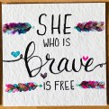 She Who is Brave Art