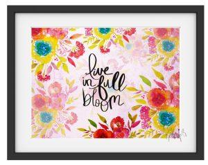 Live in Full Bloom Art Print