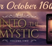 Exclusive Blog Tour //  Into the Mystic : Volume 2