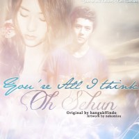 [Oneshot]  You're All I Think, Oh Sehun