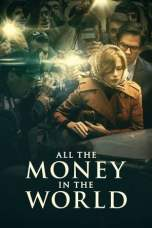 Nonton All the Money in the World (2017) Subtitle Indonesia Terbaru Download Streaming Online Gratis