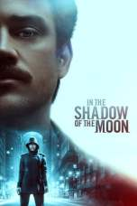 Nonton In the Shadow of the Moon (2019) Subtitle Indonesia Terbaru Download Streaming Online Gratis