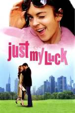 Nonton Just My Luck (2006) Subtitle Indonesia Terbaru Download Streaming Online Gratis