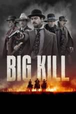 Nonton Big Kill (2018) Subtitle Indonesia Terbaru Download Streaming Online Gratis