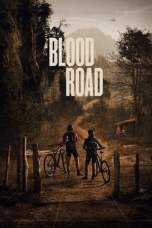 Nonton Blood Road (2017) Subtitle Indonesia Terbaru Download Streaming Online Gratis