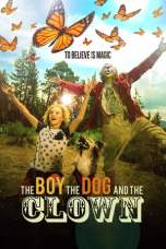 Nonton The Boy, the Dog and the Clown (2019) Subtitle Indonesia Terbaru Download Streaming Online Gratis