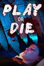 Nonton Play or Die (2019) Subtitle Indonesia Terbaru Download Streaming Online Gratis