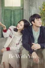 Nonton Be with You (2018) Subtitle Indonesia Terbaru Download Streaming Online Gratis