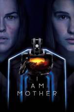 Nonton I Am Mother (2019) Subtitle Indonesia Terbaru Download Streaming Online Gratis