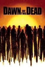 Nonton Dawn of the Dead (2004) Subtitle Indonesia Terbaru Download Streaming Online Gratis