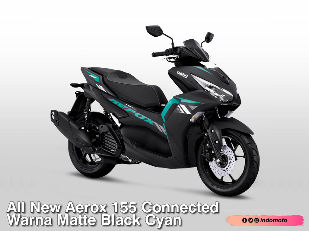 All New Aerox 155 Connected Warna Matte Black Cyan