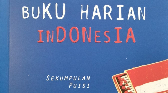 A Shred From the Diary of Indonesia: A Collection of Poetry
