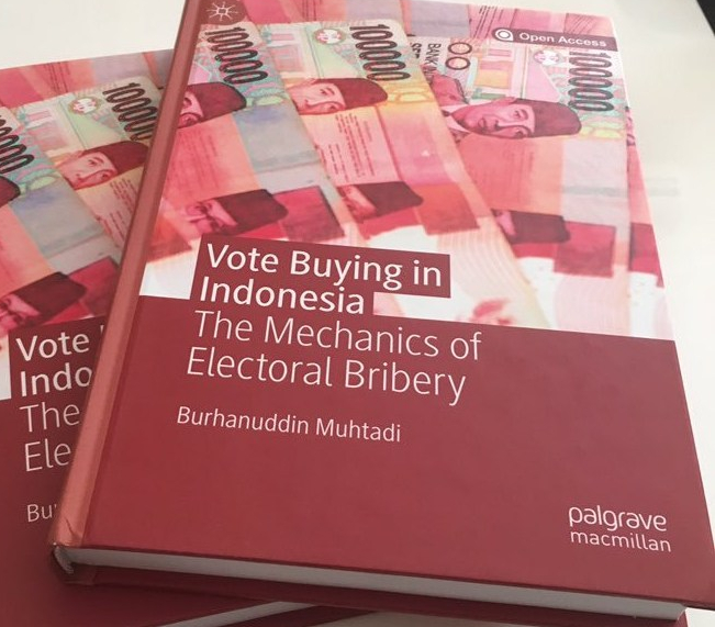 Vote Buying in Indonesia: The Mechanics of Electoral Bribery by Burhanuddin Muhtadi