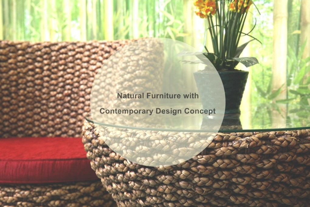 Surprisingly Beautiful Natural Furniture with Contemporary Design Concept!