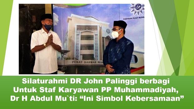 """Silaturahmi DR John Palinggi berbagi Untuk Staf Karyawan PP Muhammadiyah, Dr H Abdul Mu`ti: """"Ini Simbol Kebersamaan"""""""