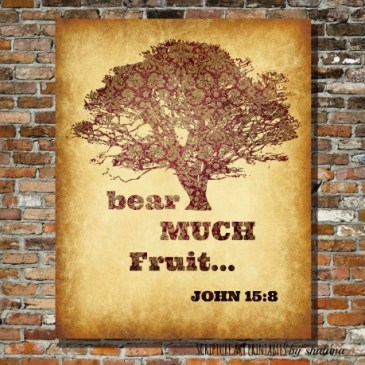 John 15:8 Bear Much Fruit Free Printable Bible Art