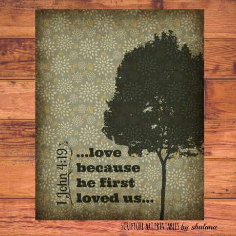 Free Scripture Art Printable from 1 John 4:19 – Love Because He First Loved Us