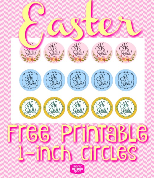 FREE 1 inch circle scripture printable of He is Risen for Easter crafts at Indoor Outdoor Space