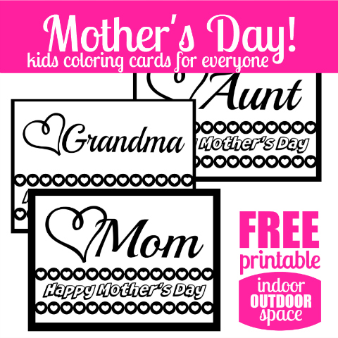 Happy Mothers Day Printable Cards to Color for Kids at Indoor Outdoor Space