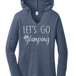 Ladies Let's Go Glamping Hoodie Shirt