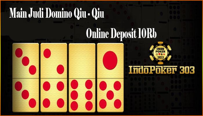 Main Judi Domino Qiu Qiu Online Murah Deposit 10rb