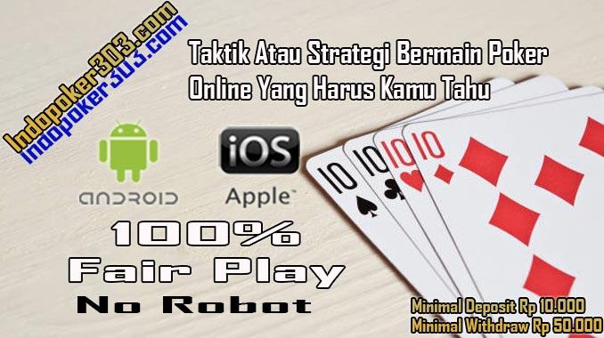 Taktik Atau Strategi Bermain Poker Online Yang Harus Kamu Tahu | Poker Terpecaya
