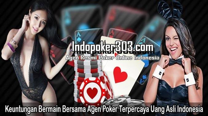 Situs Poker Indonesia Memberikan Keuntungan Besar Bagi Para Pemainnya
