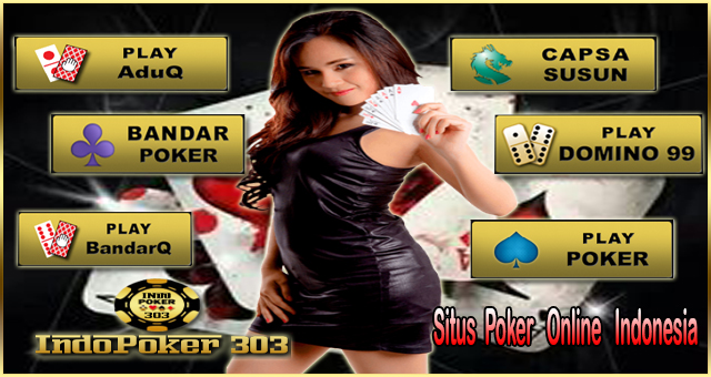 Situs Poker Online Indonesia Terpecaya
