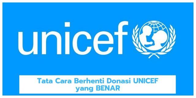Begini Cara Berhenti-Donasi Unicef yang Benar