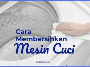 cara-membersihkan-mesin-cuci-agar-awet