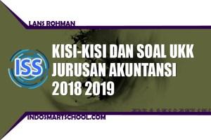 Soal UKK Akuntansi 2019 | Kisi-kisi dan Soal Ujian Praktik UKK Jurusan Akuntansi 2019