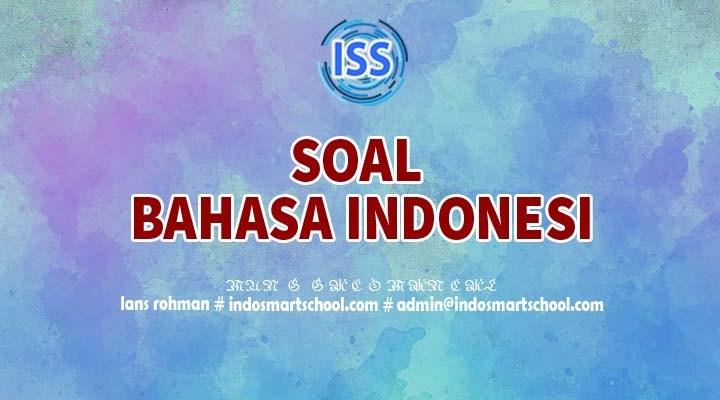 Soal Bahasa Indonesia Kelas X K13