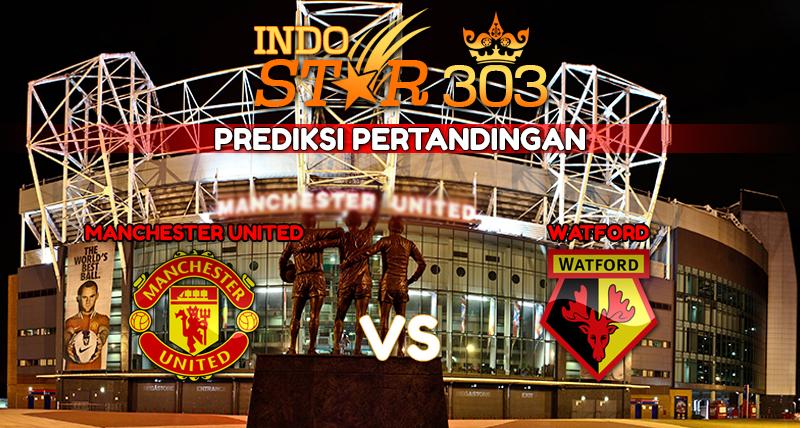Agen Bola Terpercaya - Prediksi Pertandingan Manchester United vs Watford