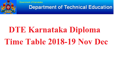 DTE Karnataka Diploma Time Table 2018-19 (Nov-Dec) Download Pdf at dte.kar.nic.in