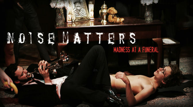 Noise Matters: Madness at a Funeral